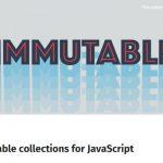 Immutable.js – 实现 JS 不可变数据结构-小李子的blog
